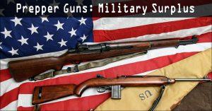 Prepper Guns: Military Surplus