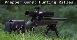 Prepper Guns: Hunting Rifles