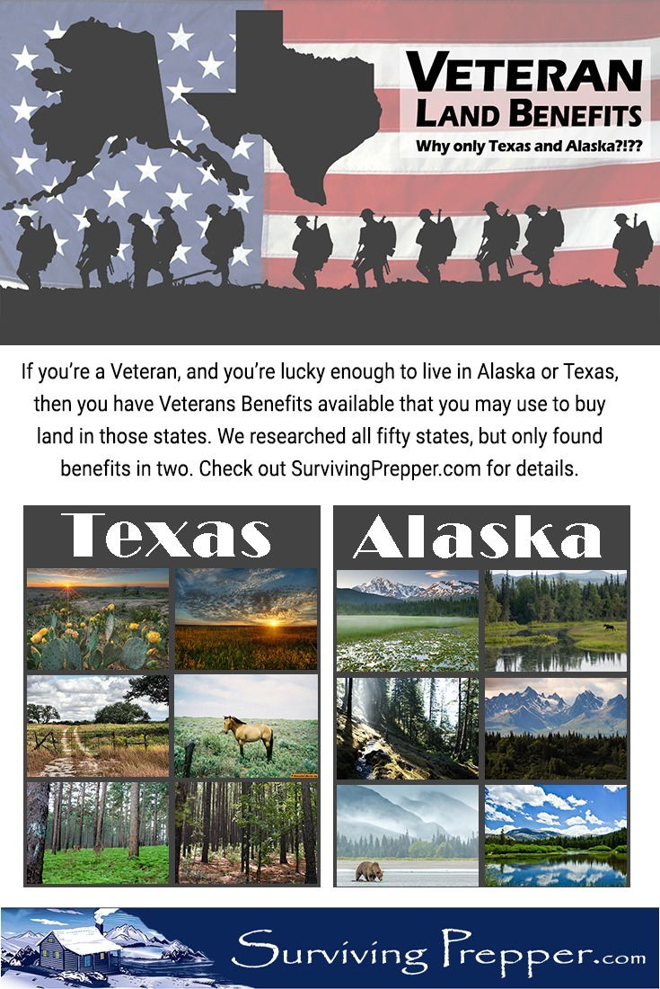 Veteran Land Benefits: Available in Texas and Alaska. Check out SurvivingPrepper.com for details.