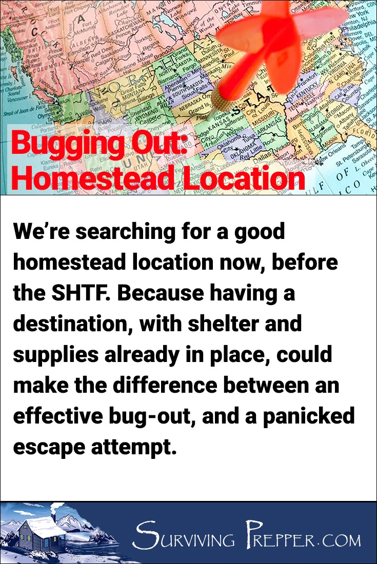 Looking for our perfect homestead bug-out location now, so we can settle in before the SHTF.