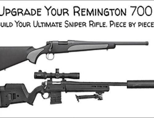 Remington 700 Upgrade – Building Your Ultimate Sniper Rifle