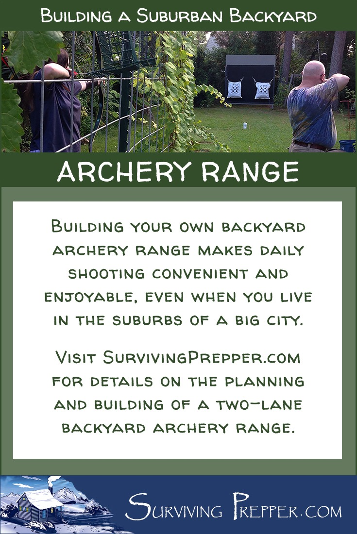 Building your own backyard archery range makes daily shooting convenient and enjoyable, even when you live in the suburbs of a big city.