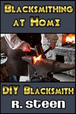 Blacksmithing at Home – DIY Blacksmith