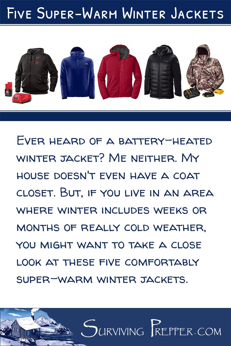 Five super-warm winter jackets. Some are even have battery-operated heaters incorporated into their design!
