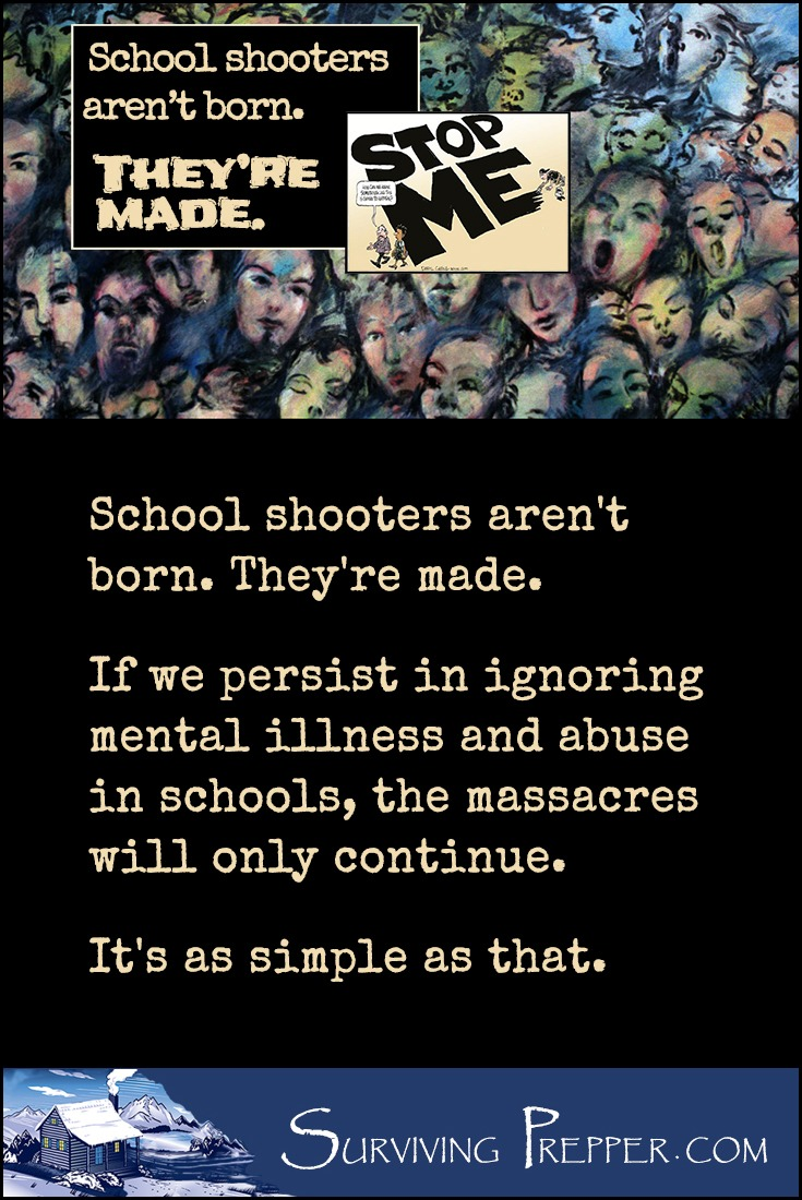 It's about the shooters, not their weapons. If we keep ignoring mental illness & abuse in schools, the massacres will only continue. It's as simple as that.