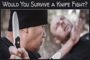 Would you survive a knife fight?